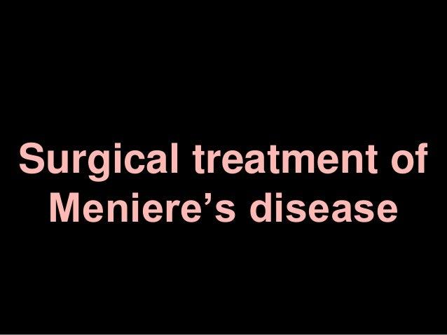 Surgical treatment of Meniere's disease