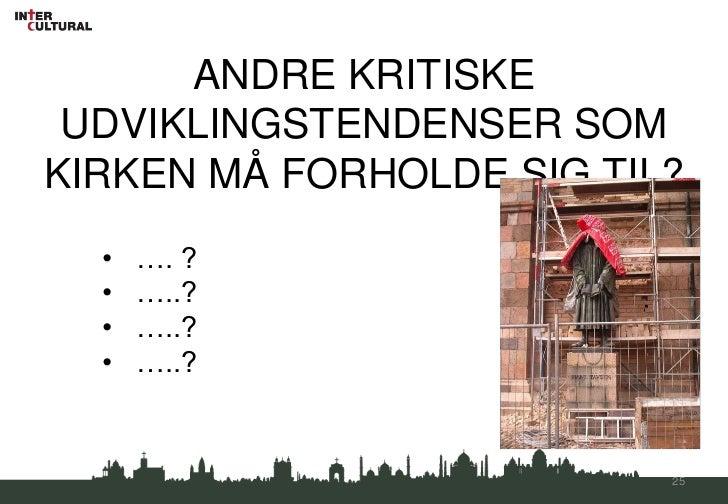 Større forskelle mellemrig og fattig i Danmark og i verden </li></li></ul><li>d. DEMOGRAFISKE FORANDRINGER OG STØRRE MOBIL...
