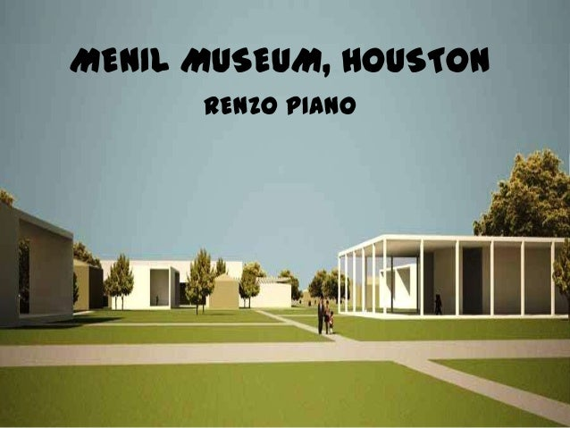 MENIL MUSEUM, HOUSTON RENZO PIANO