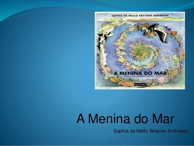 A Menina do Mar Sophia de Mello Breyner Andresen
