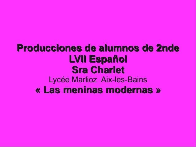 Producciones ddee aalluummnnooss ddee 22nnddee  LLVVIIII EEssppaaññooll  SSrraa CChhaarrlleett  Lycée Marlioz Aix-les-Bain...