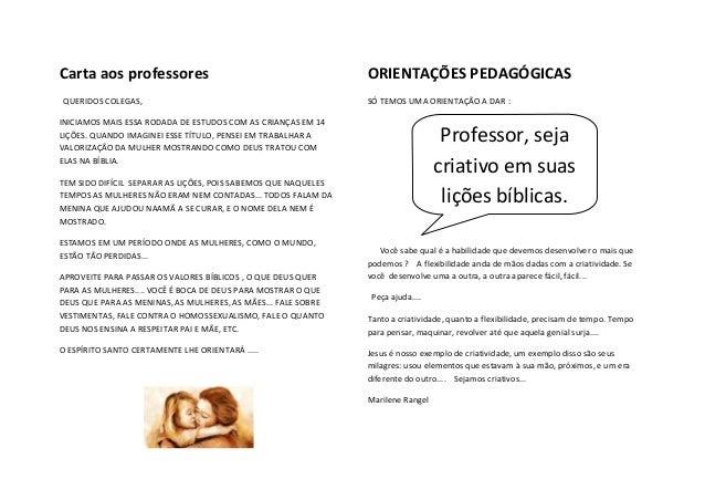 Carta aos professores QUERIDOS COLEGAS, INICIAMOS MAIS ESSA RODADA DE ESTUDOS COM AS CRIANÇAS EM 14 LIÇÕES. QUANDO IMAGINE...