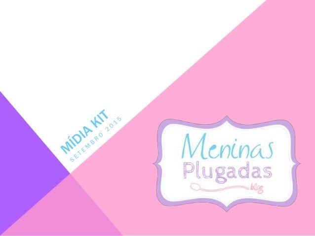 O BLOG O blog Meninas Plugadas é um blog pessoal que aborda o universo feminino, em especial a descoberta da maternidade c...
