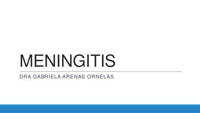 MENINGITISDRA GABRIELA ARENAS ORNELAS