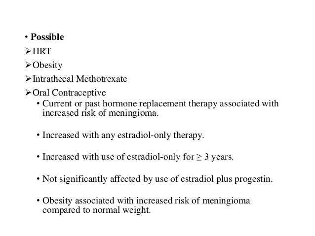 oral contraceptive use and the risk of meningioma Cancers and increase the risk of some others combined oral contraceptives as stated in iarc's review, the use of  who's statement, published at the time of.