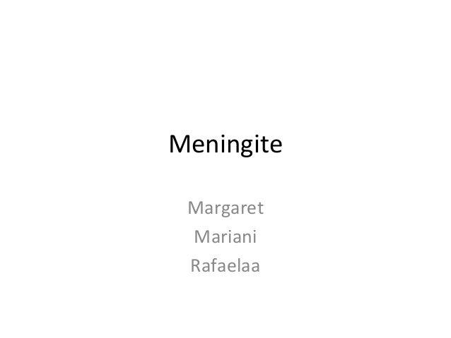 Meningite  Margaret  Mariani  Rafaelaa