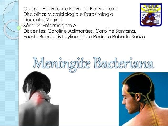 Colégio Polivalente Edivaldo Boaventura Disciplina: Microbiologia e Parasitologia Docente: Virgínia Série: 2º Enfermagem A...