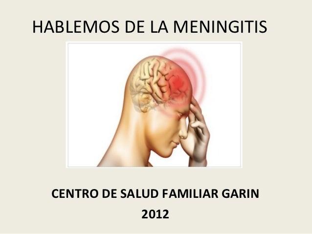 HABLEMOS DE LA MENINGITIS  CENTRO DE SALUD FAMILIAR GARIN               2012