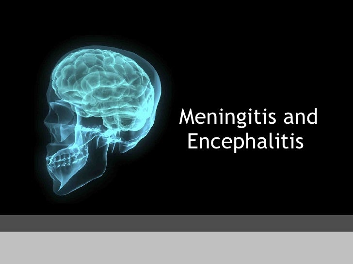 Meningitis and Encephalitis