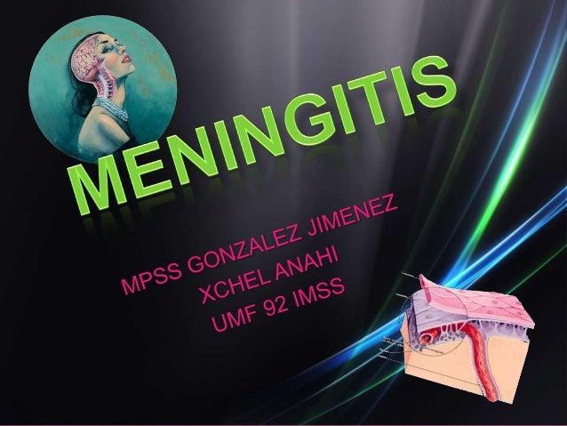 • Inflamación de las meninges.• Leucocitos en liquido  cefalorraquídeo                         (LCR).• Etiología Infeccios...