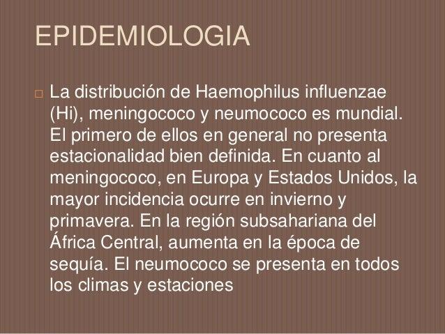 EPIDEMIOLOGIA  Se estiman 170.000 defunciones cada año en todo el mundo por meningitis bacteriana, por lo cual sigue sien...