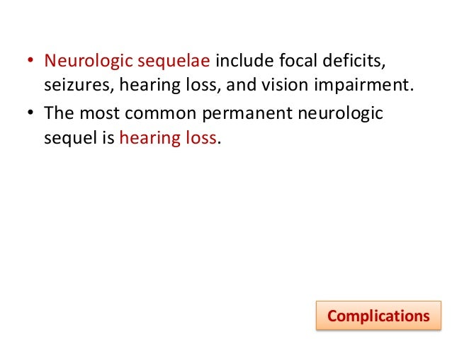 Complications: include  subdural effusion,  intracranial infection (subdural empyema, brain abscess),  cerebral infarc...