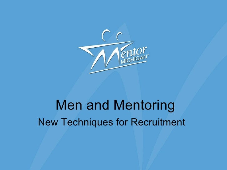 Men and Mentoring New Techniques for Recruitment