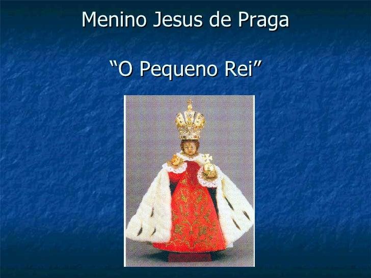 """Menino Jesus de Praga """"O Pequeno Rei"""""""