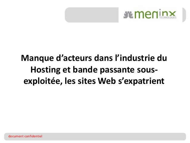 Manque d'acteurs dans l'industrie du Hosting et bande passante sousexploitée, les sites Web s'expatrient  document confide...