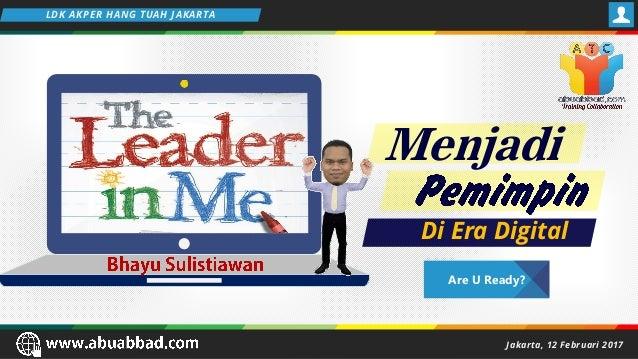 URL BLOG GURU URL WEBSEKOLAH Are U Ready? Jakarta, 12 Februari 2017 LDK AKPER HANG TUAH JAKARTA Menjadi Di Era Digital
