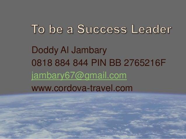 Doddy Al Jambary0818 884 844 PIN BB 2765216Fjambary67@gmail.comwww.cordova-travel.com