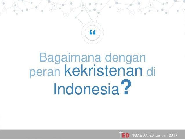 """"""" Bagaimana dengan peran kekristenan di Indonesia? @SABDA, 20 Januari 2017"""