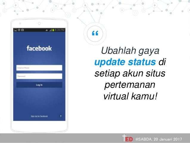 """"""" Ubahlah gaya update status di setiap akun situs pertemanan virtual kamu! Place your screenshot here @SABDA, 20 Januari 2..."""