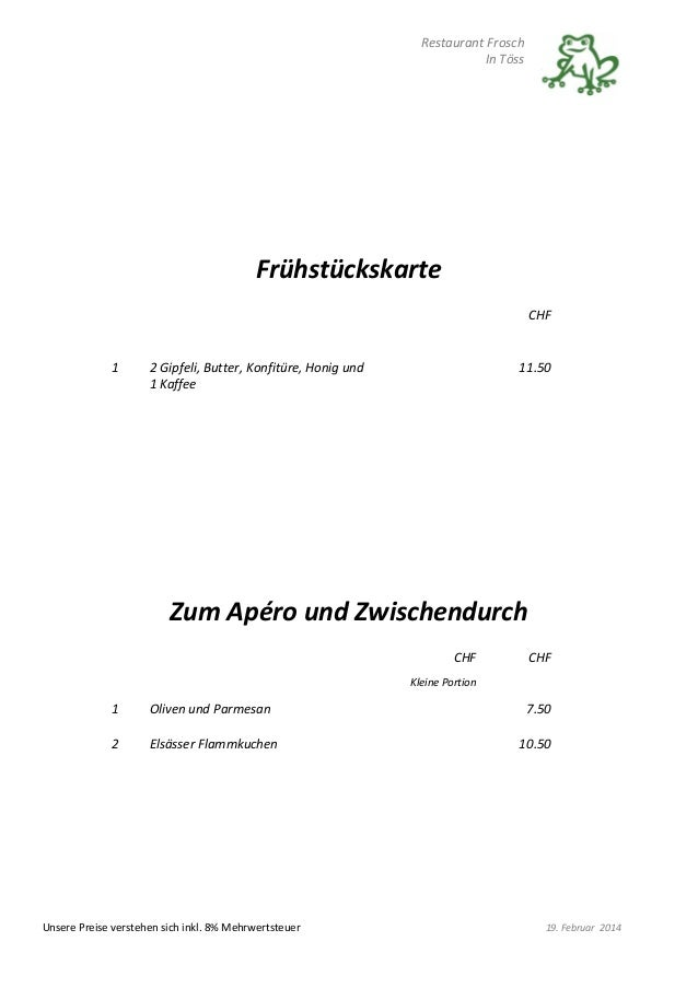 Restaurant Frosch In Töss Unsere Preise verstehen sich inkl. 8% Mehrwertsteuer 19. Februar 2014 Frühstückskarte CHF 1 2 Gi...