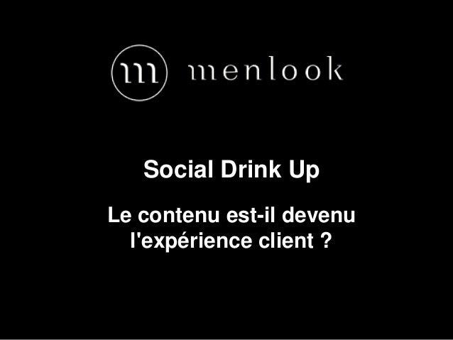 Social Drink Up Le contenu est-il devenu l'expérience client ?
