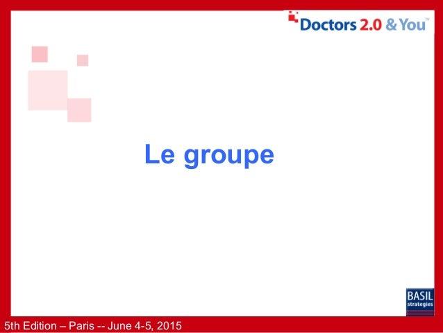 Présentation Doctors 2.0 - 4 juin 2015 Slide 2