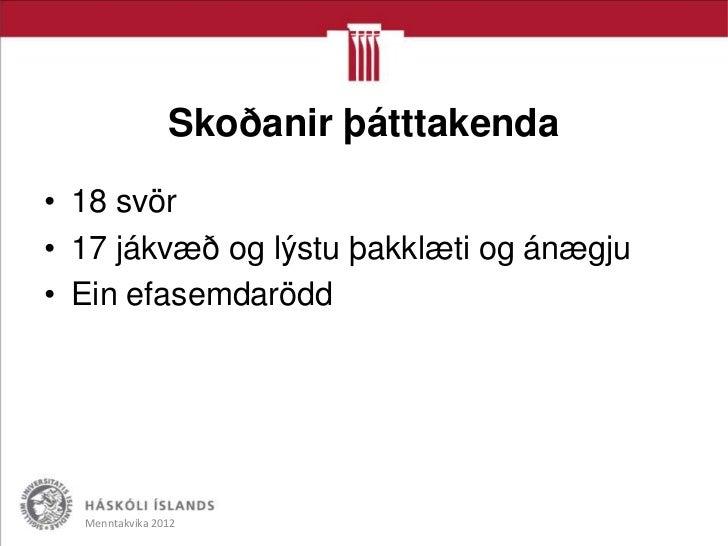 • Takk fyrir góðan vetur, hlakka til að taka þátt á næsta ári.• Mér finnst öll þessi vinna sem hefur verið í vetur mjög  j...