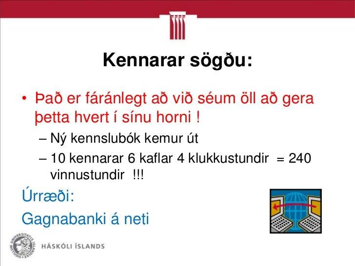 Kennarar sögðu:• Það er fáránlegt að við séum öll að gera  þetta hvert í sínu horni !  – Ný kennslubók kemur út  – 10 kenn...