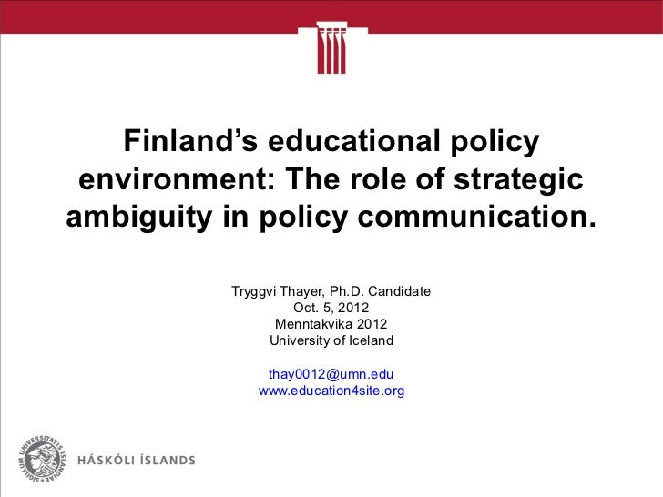 Finland's educational policy environment: The role of strategicambiguity in policy communication.          Tryggvi Thayer,...