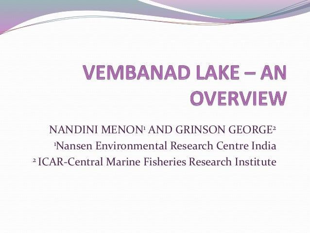 NANDINI MENON1 AND GRINSON GEORGE2 1Nansen Environmental Research Centre India 2 ICAR-Central Marine Fisheries Research In...