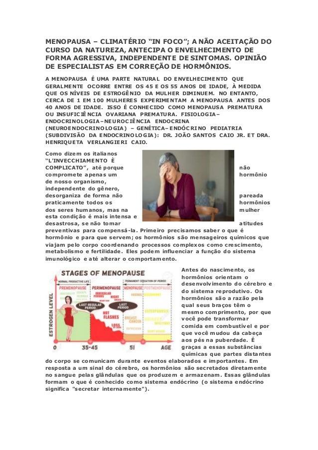 """MENOPAUSA – CLIMATÉRIO """"IN FOCO""""; A NÃO ACEITAÇÃO DO CURSO DA NATUREZA, ANTECIPA O ENVELHECIMENTO DE FORMA AGRESSIVA, INDE..."""