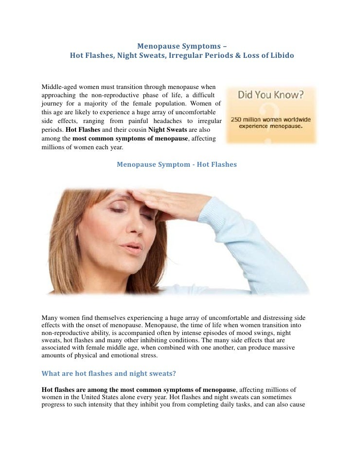 Menopause Symptoms –          Hot Flashes, Night Sweats, Irregular Periods & Loss of LibidoMiddle-aged women must transiti...