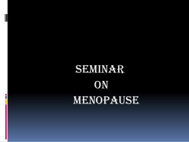 SEMINAR ON MENOPAUSE