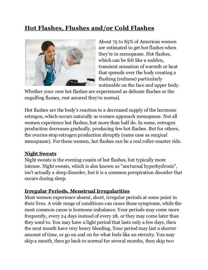 Hot Flashes, Flushes and/or Cold Flashes                                    About 75 to 85% of American women             ...