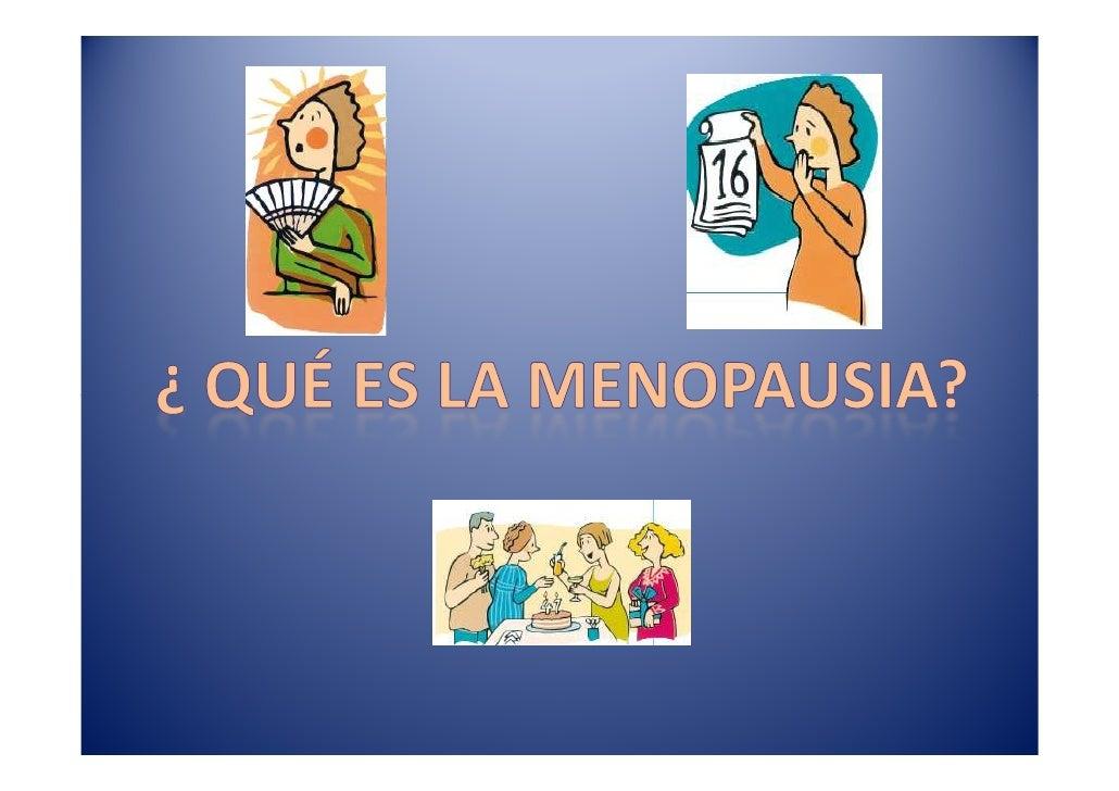 Último período o regla.Es el cese definitivo de la menstruación comoresultado de la pérdida del funcionamiento delos ovari...