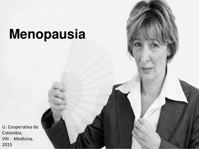 Menopausia. U. Cooperativa de Colombia. VIII - Medicina. 2015