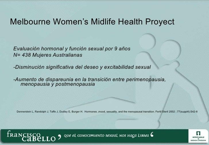 Melbourne Women 's  Midlife Health Proyect <ul><li>Evaluación hormonal y función sexual por 9 años </li></ul><ul><li>N =  ...