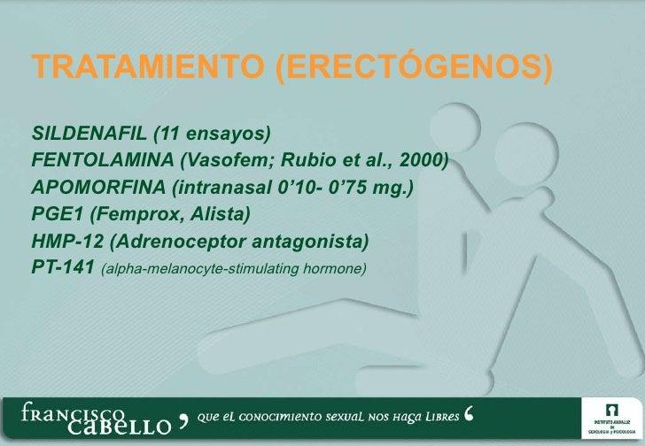 TRATAMIENTO (ERECTÓGENOS) <ul><li>SILDENAFIL (11 ensayos) </li></ul><ul><li>FENTOLAMINA (Vasofem; Rubio et al., 2000) </li...