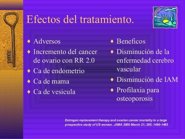 Efectos del tratamiento.♦ Adversos                                ♦ Beneficos♦ Incremento del cancer                   ♦ D...