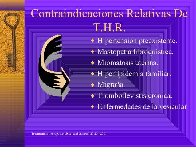 Contraindicaciones Relativas De            T.H.R.                                         ♦ Hipertensión preexistente.    ...