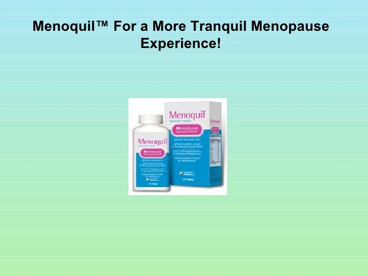 Menoquil™ For a More Tranquil Menopause Experience!