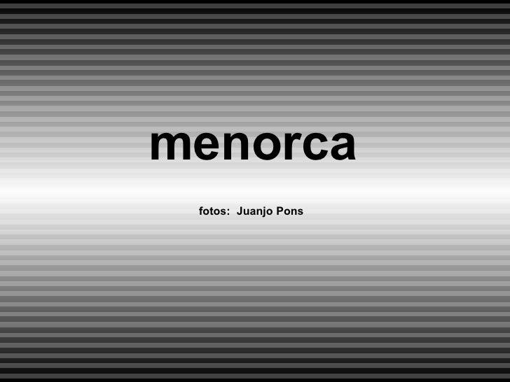 menorca fotos:  Juanjo Pons