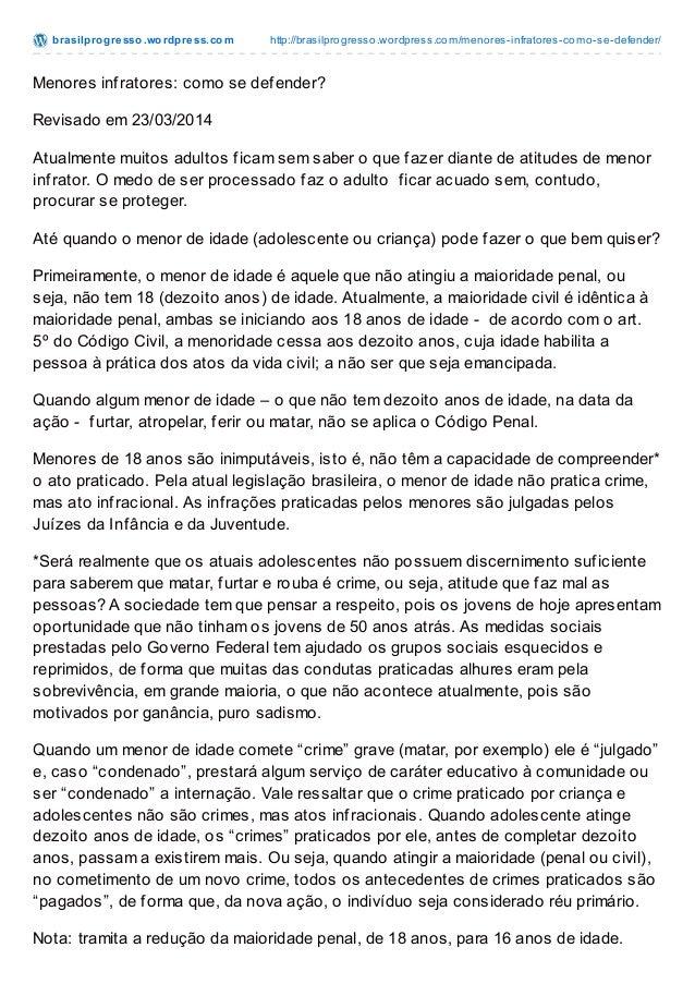 brasilprogresso.wordpress.com http://brasilprogresso.wordpress.com/menores-infratores-como-se-defender/ Menores infratores...