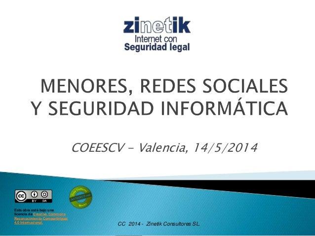 COEESCV - Valencia, 14/5/2014 Esta obra está bajo una licencia de Creative Commons Reconocimiento-CompartirIgual 4.0 Inter...