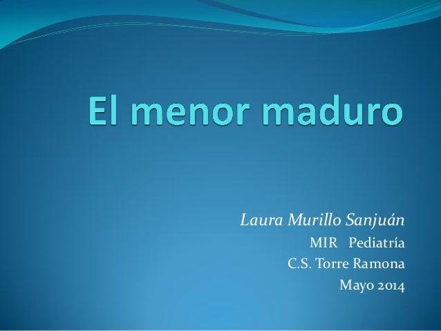 Laura Murillo Sanjuán MIR Pediatría C.S. Torre Ramona Mayo 2014