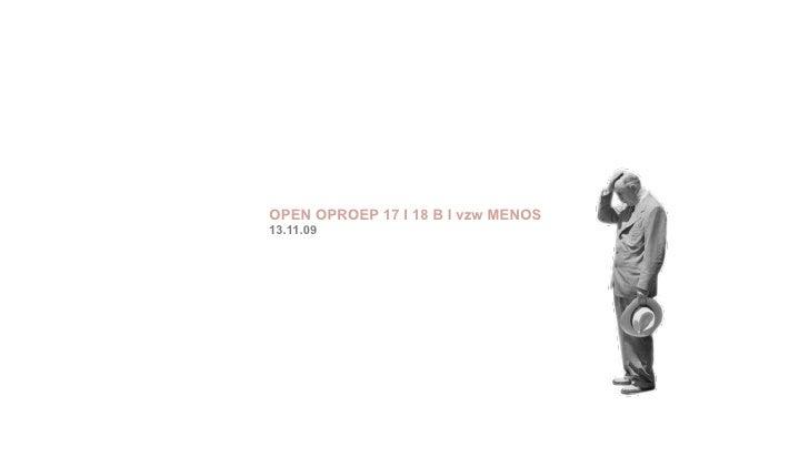 OPEN OPROEP 17 I 18 B I vzw MENOS 13.11.09