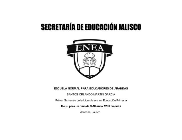 ESCUELA NORMAL PARA EDUCADORES DE ARANDAS         SANTOS ORLANDO MARTIN GARCIAPrimer Semestre de la Licenciatura en Educac...