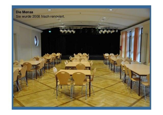 Die Mensa Sie wurde 2008 frisch renoviert.