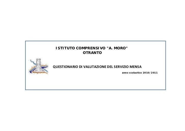"""ISTITUTO COMPRENSIVO """"A. MORO""""            OTRANTOQUESTIONARIO DI VALUTAZIONE DEL SERVIZIO MENSA                           ..."""