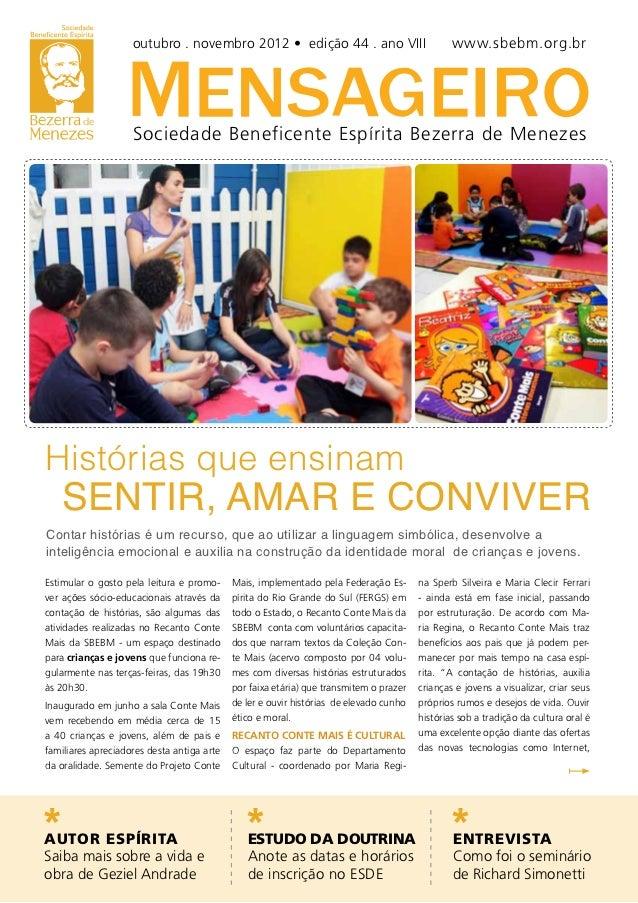 outubro . novembro 2012 • edição 44 . ano VIII                              www.sbebm.org.br                    Sociedade ...